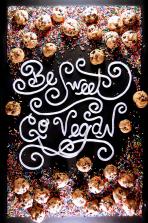 8. Be Sweet – Go Vegan by Molly O'Riordon